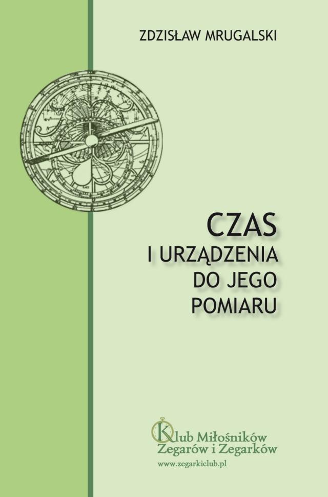 http://zegarkiclub.pl/dla_prasy/Mrugalski_ksiazka/Czas%20i%20urzadzenia%20do%20jego%20pomiaru.pdf